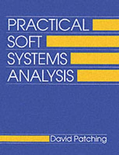 Practical Soft Systems Analysis by D. C. Patching
