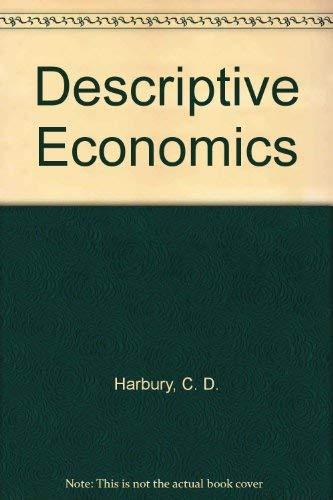 Descriptive Economics by C. D. Harbury
