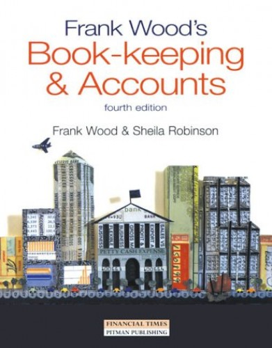 Frank Wood's Book Keeping and Accounts by Frank Wood