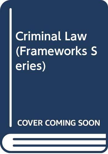 Framworks: Criminal Law by Leslie B. Curzon