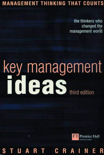 Key Management Ideas: the thinkers who change the way we manage by Stuart Crainer