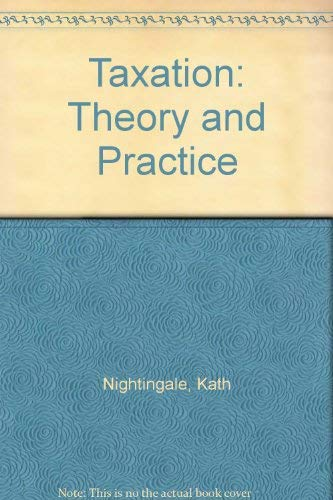 Taxation: Theory and Practice by Kath Nightingale