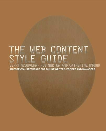 The Web Content Style Guide: The Essential Reference for Online Writers, Editors and Managers by Gerry McGovern