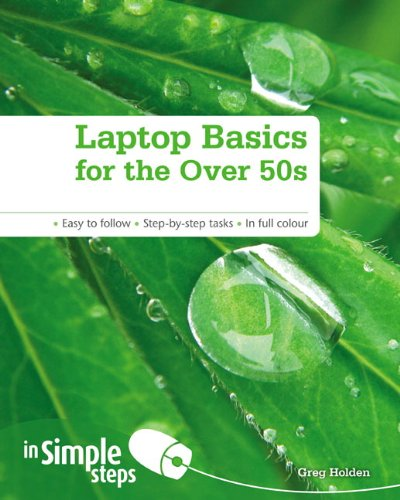 Laptop Basics for the Over 50s in Simple Steps by Greg Holden