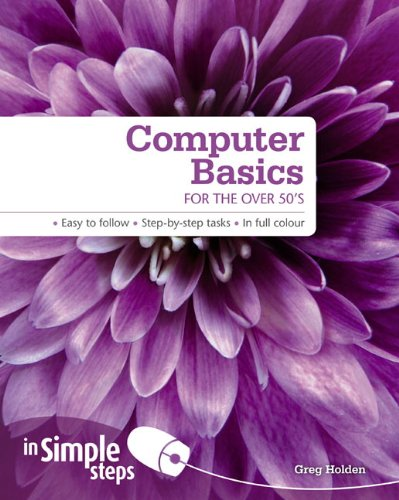 Computer Basics for the Over 50s in Simple Steps by Greg Holden
