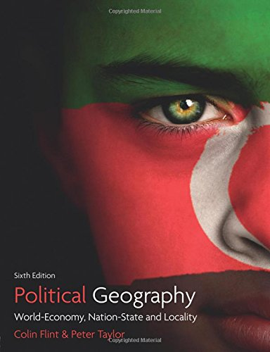 Political Geography: World-Economy, Nation-State and Locality by Dr. Colin Flint