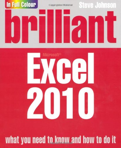 Brilliant Excel 2010 by Steve Johnson