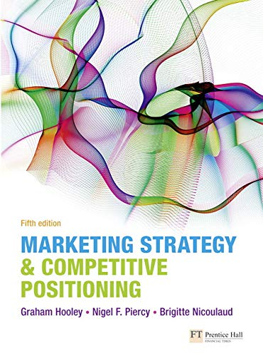 Marketing Strategy and Competitive Positioning by Graham J. Hooley