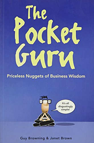 The Pocket Guru: Priceless nuggets of business wisdom by Guy Browning