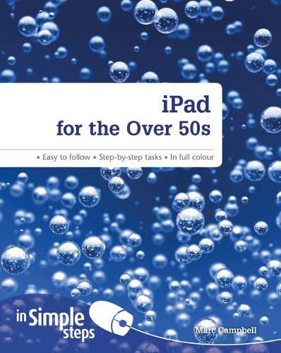 IPad for the Over 50s in Simple Steps by Marc Campbell