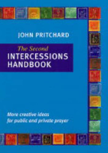 The Second Intercessions Handbook by John Pritchard