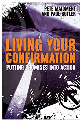 Living Your Confirmation: Putting Promises into Action by Paul Butler
