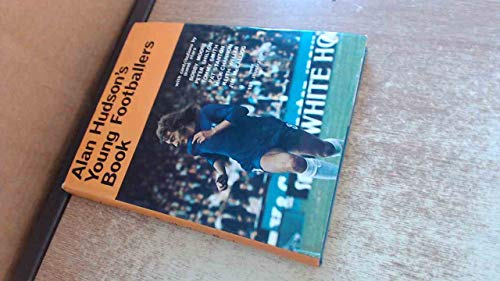 Young Footballers Book by Alan Hudson