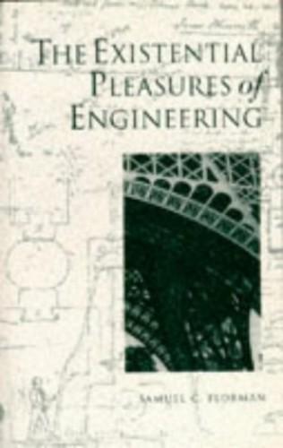 The Existential Pleasures of Engineering by Samuel C. Florman