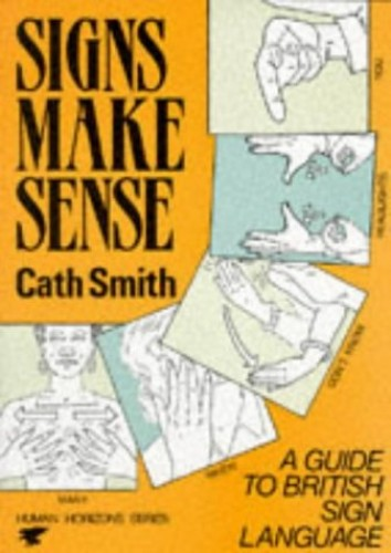 Signs Make Sense by Cath Smith