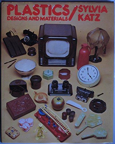 Plastics: Designs and Materials by Sylvia Katz