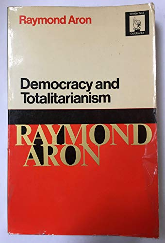 Democracy and Totalitarianism by Raymond Aron
