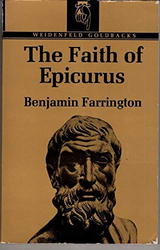 Faith of Epicurus by Benjamin Farrington