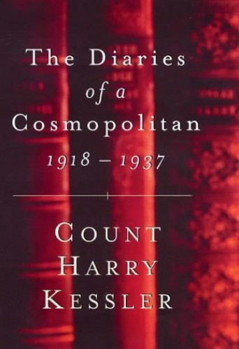 The Diaries of a Cosmopolitan, 1918-37 by Harry Kessler