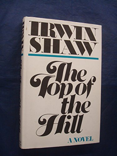 Top of the Hill by Irwin Shaw