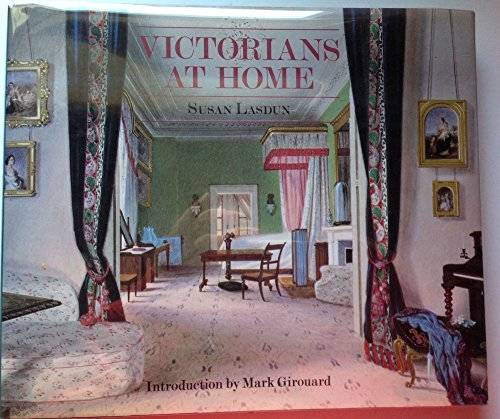 Victorians at Home by Susan Lasdun