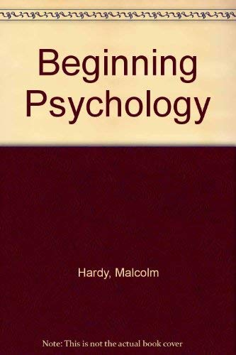 Beginning Psychology by Malcolm Hardy