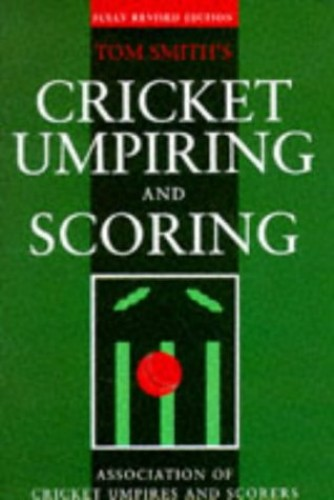 Cricket Umpiring and Scoring by T.E. Smith