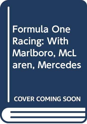 Formula One Racing: With Marlboro, McLaren, Mercedes by Chris Bennett