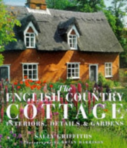The English Country Cottage by Sally Griffiths