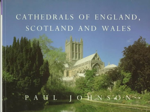 Cathedrals of England, Scotland and Wales by Paul Johnson