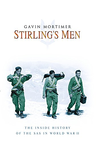 Stirling's Men: The Inside History of the SAS in World War II by Gavin Mortimer