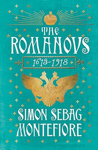 The Romanovs: 1613-1918 by Simon Sebag Montefiore