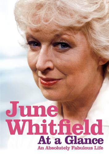 At a Glance: An Absolutely Fabulous Life by June Whitfield