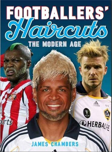Footballers' Haircuts: A New History: v. 2 by James Chambers