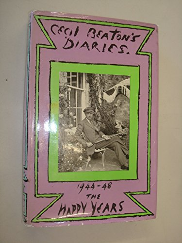 Happy Years: Diaries, 1944-48 by Cecil Beaton