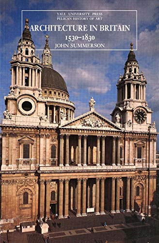 Architecture in Britain: 1530-1830 by John Summerson