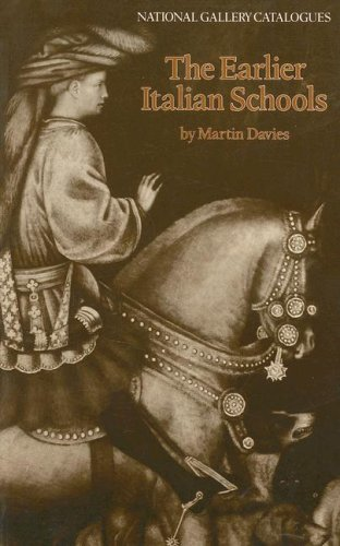 The Earlier Italian Schools by Martin Davies