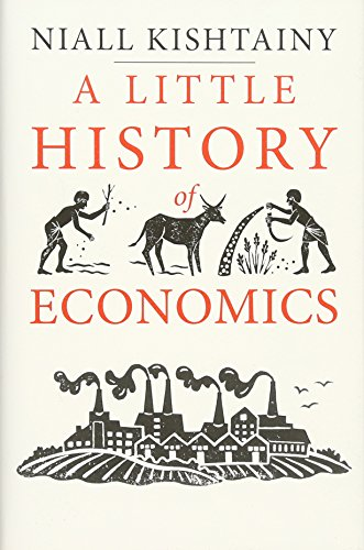 A Little History of Economics by Niall Kishtainy