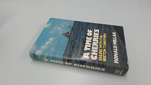 Time of Cherries: Sailing with the Breton Tunnymen by Ronald Millar