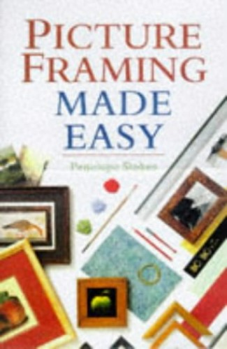 Picture Framing Made Easy by Penelope Stokes