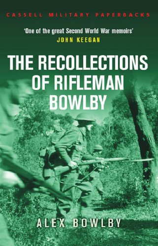 The Recollections of Rifleman Bowlby by Alex Bowlby