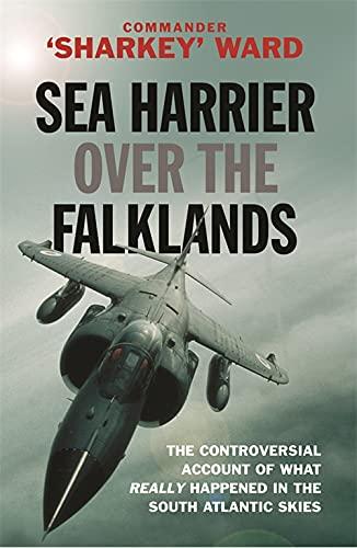 Sea Harrier Over the Falklands: A Maverick at War by Sharkey Ward