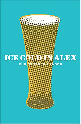 Ice Cold in Alex by Christopher Landon