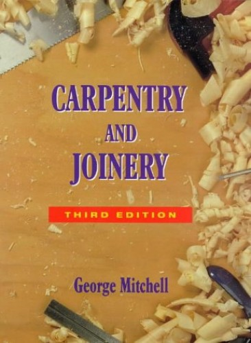 Carpentry and Joinery by George Mitchell