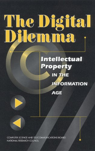 The Digital Dilemma: Intellectual Property in the Information Age by Committee on Intellectual Property Rights in the Emerging Information Infrastructure