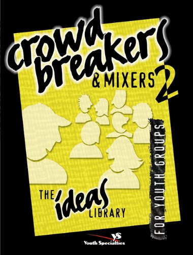 Crowd Breakers and Mixers: v. 2 by Youth Specialties