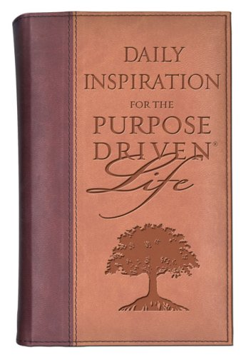 Daily Inspiration for the Purpose-driven Life (Purpose Driven Life)