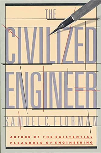 The Civilized Engineer by Samuel C Florman