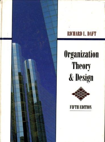 Organization Theory and Design by Richard L. Daft
