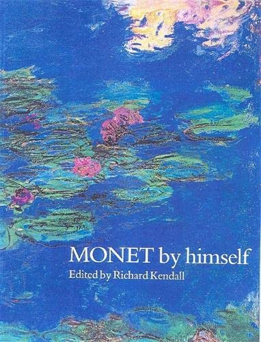 Monet by Himself by Claude Monet